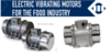 Food range vibrator motors